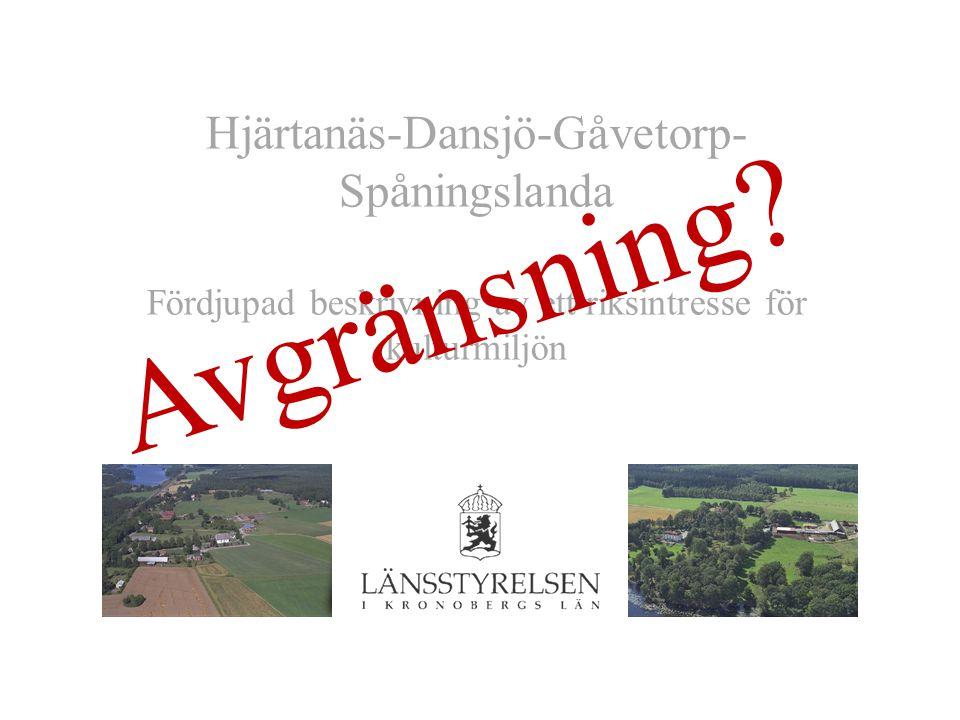 Avgränsning Hjärtanäs-Dansjö-Gåvetorp-Spåningslanda