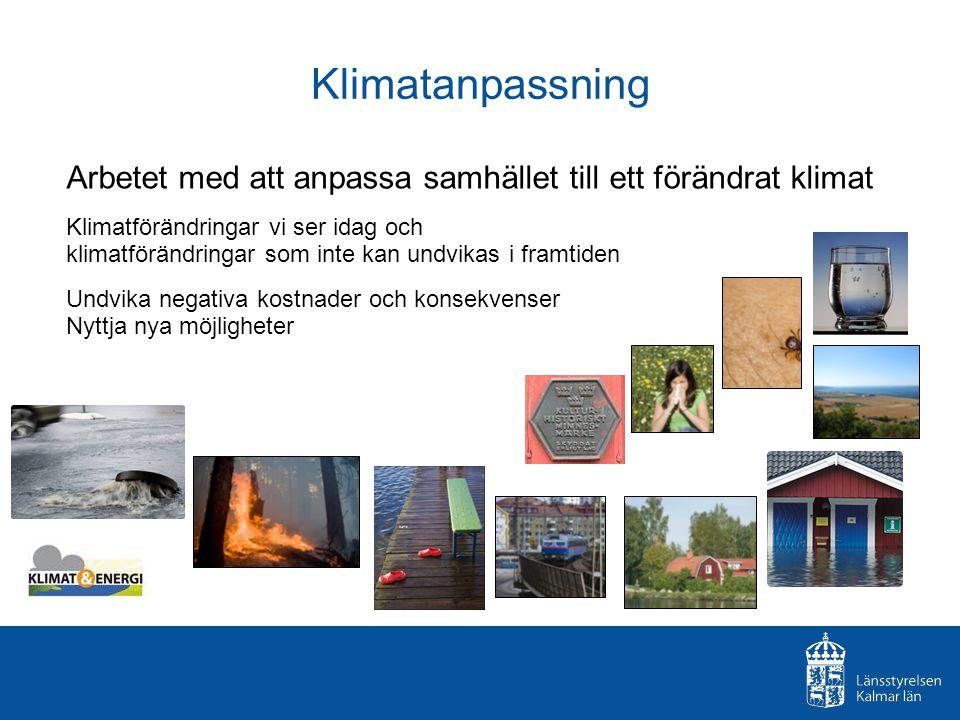 Klimatanpassning Arbetet med att anpassa samhället till ett förändrat klimat.