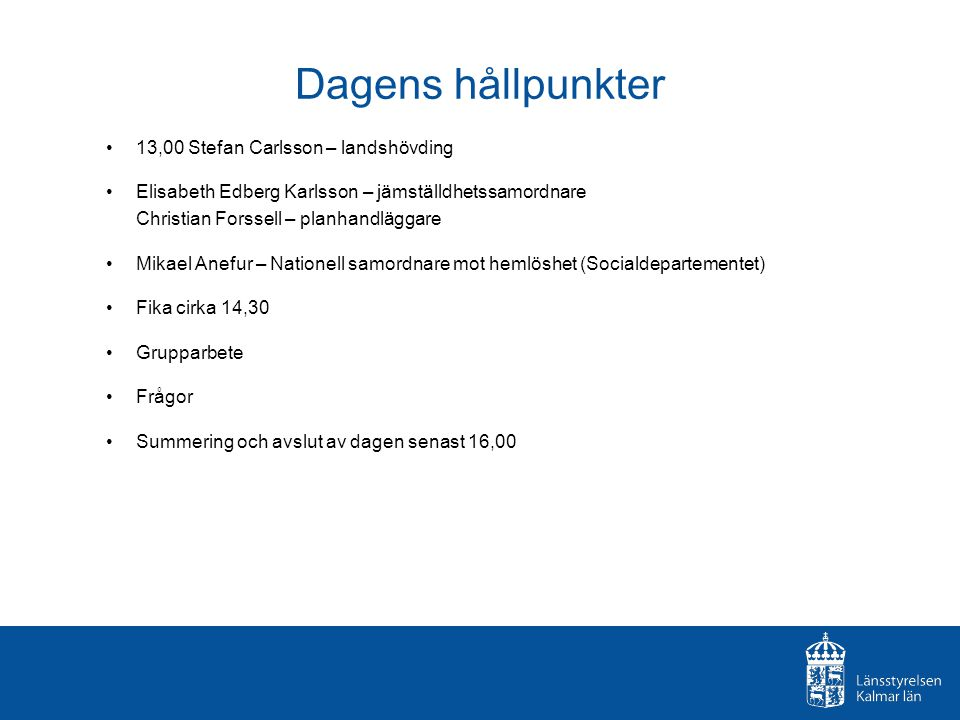 Dagens hållpunkter 13,00 Stefan Carlsson – landshövding