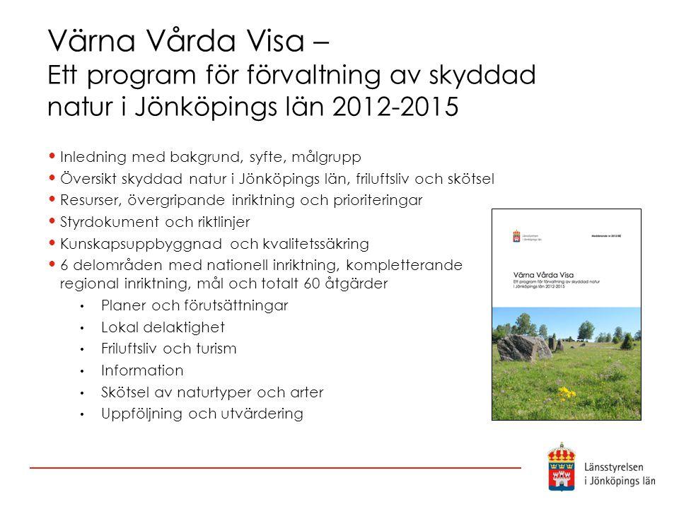 Värna Vårda Visa – Ett program för förvaltning av skyddad natur i Jönköpings län 2012-2015