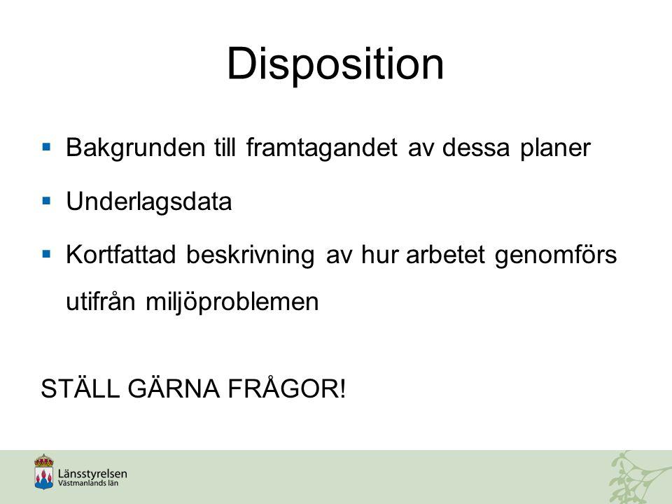 Disposition Bakgrunden till framtagandet av dessa planer Underlagsdata