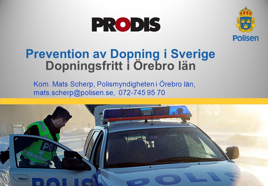 Prevention av Dopning i Sverige Dopningsfritt i Örebro län