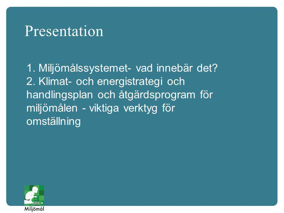 Presentation 1. Miljömålssystemet- vad innebär det