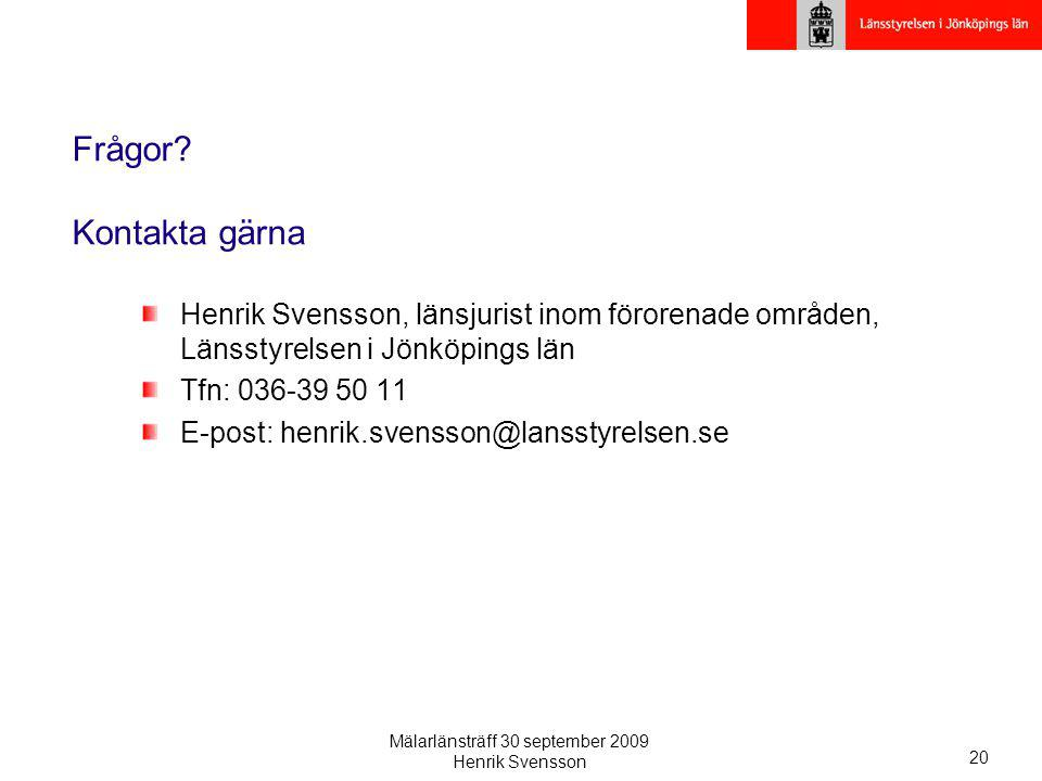 Mälarlänsträff 30 september 2009 Henrik Svensson