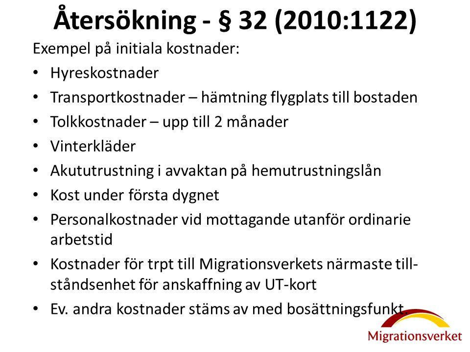 Återsökning - § 32 (2010:1122) Exempel på initiala kostnader: