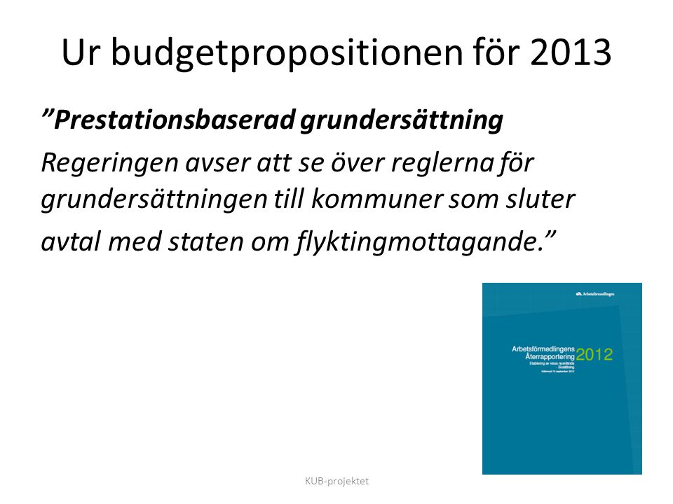 Ur budgetpropositionen för 2013