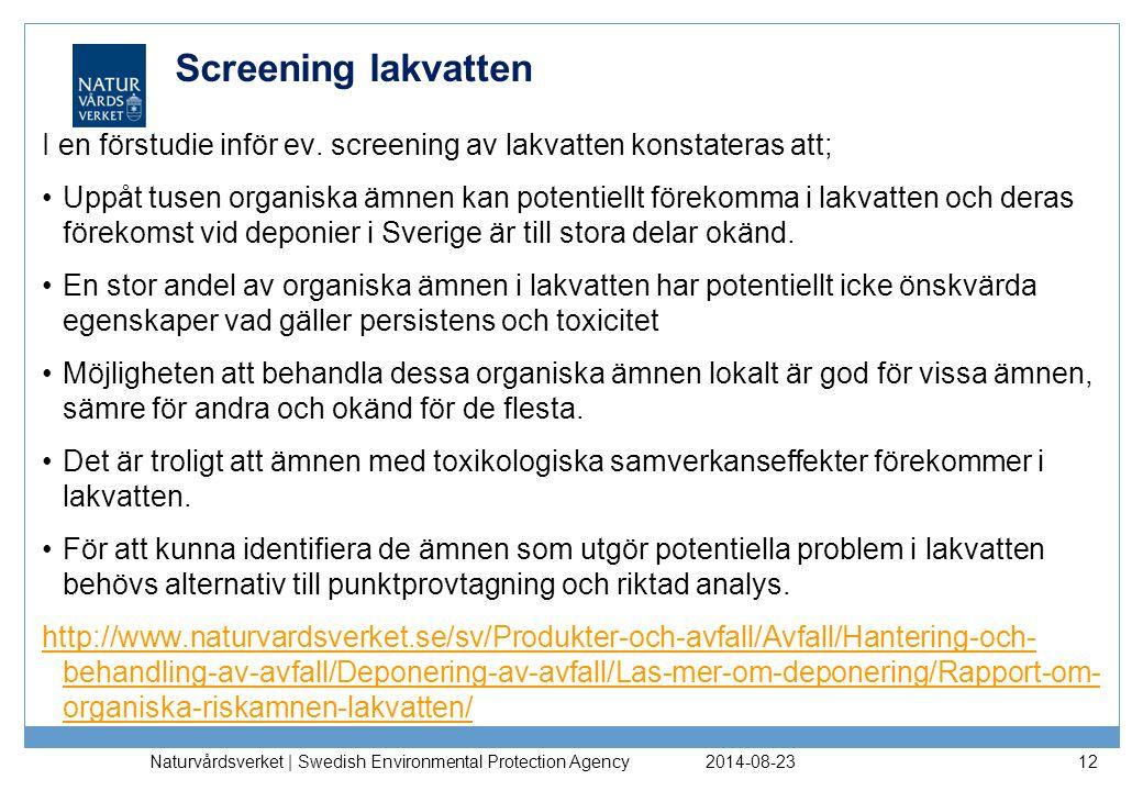 Screening lakvatten I en förstudie inför ev. screening av lakvatten konstateras att;