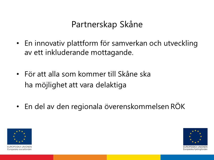Partnerskap Skåne En innovativ plattform för samverkan och utveckling av ett inkluderande mottagande.