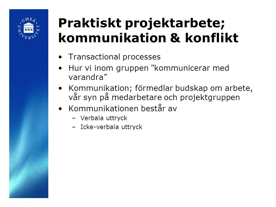 Praktiskt projektarbete; kommunikation & konflikt