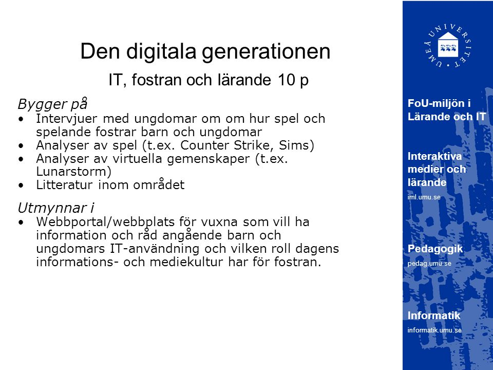 Den digitala generationen IT, fostran och lärande 10 p