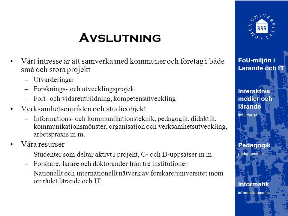 Avslutning FoU-miljön i Lärande och IT. Interaktiva medier och lärande. iml.umu.se. Pedagogik. pedag.umu.se.