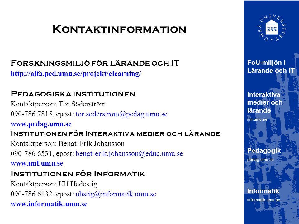 Kontaktinformation Forskningsmiljö för lärande och IT
