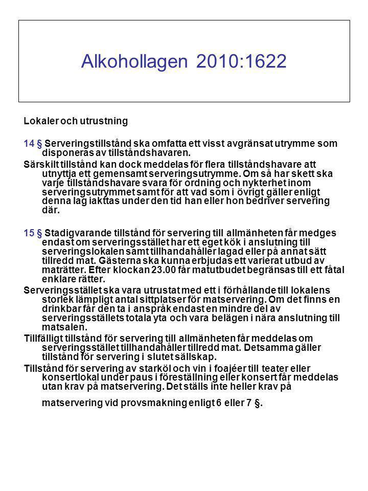 Alkohollagen 2010:1622 Lokaler och utrustning