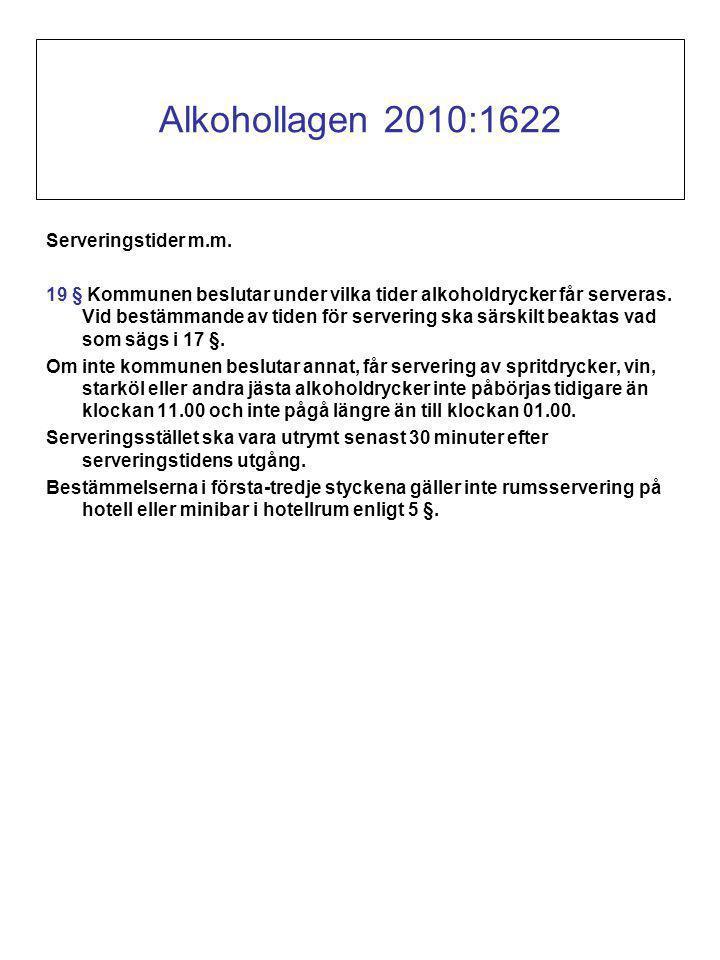 Alkohollagen 2010:1622 Serveringstider m.m.