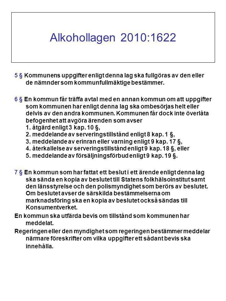 Alkohollagen 2010:1622 5 § Kommunens uppgifter enligt denna lag ska fullgöras av den eller de nämnder som kommunfullmäktige bestämmer.