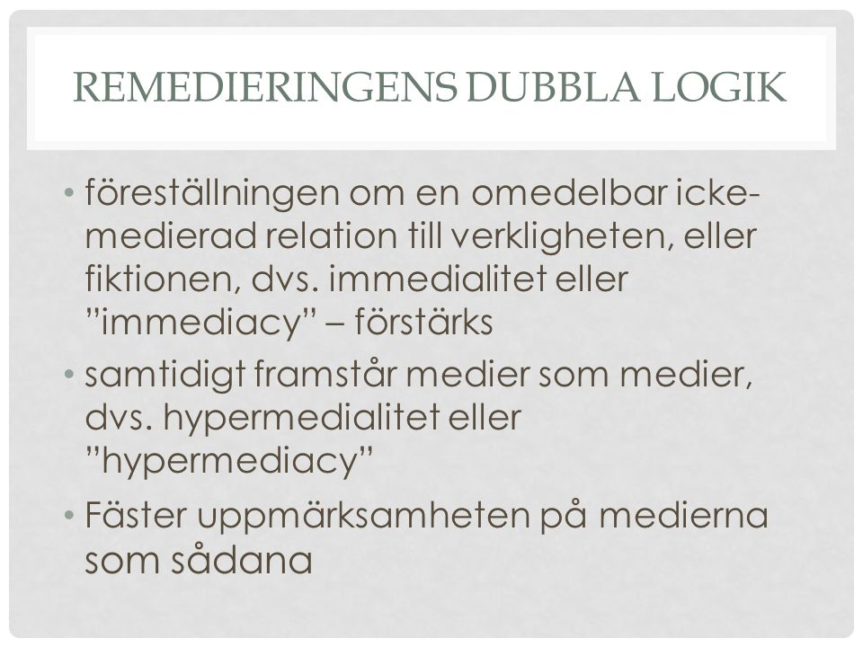 remedieringens dubbla logik