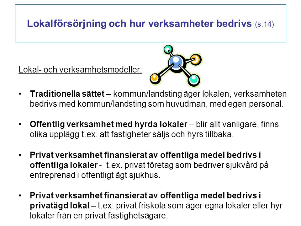 Lokalförsörjning och hur verksamheter bedrivs (s.14)