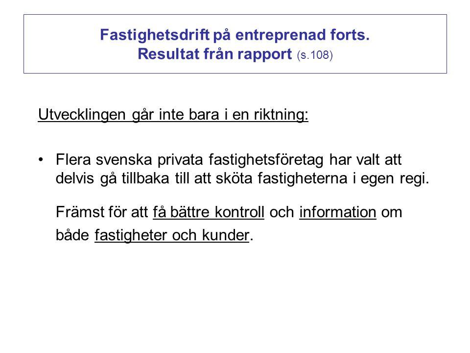 Fastighetsdrift på entreprenad forts. Resultat från rapport (s.108)