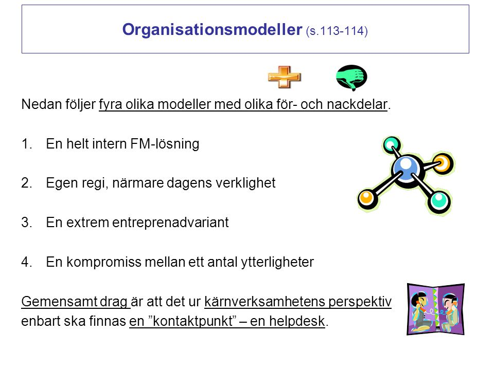 Organisationsmodeller (s.113-114)