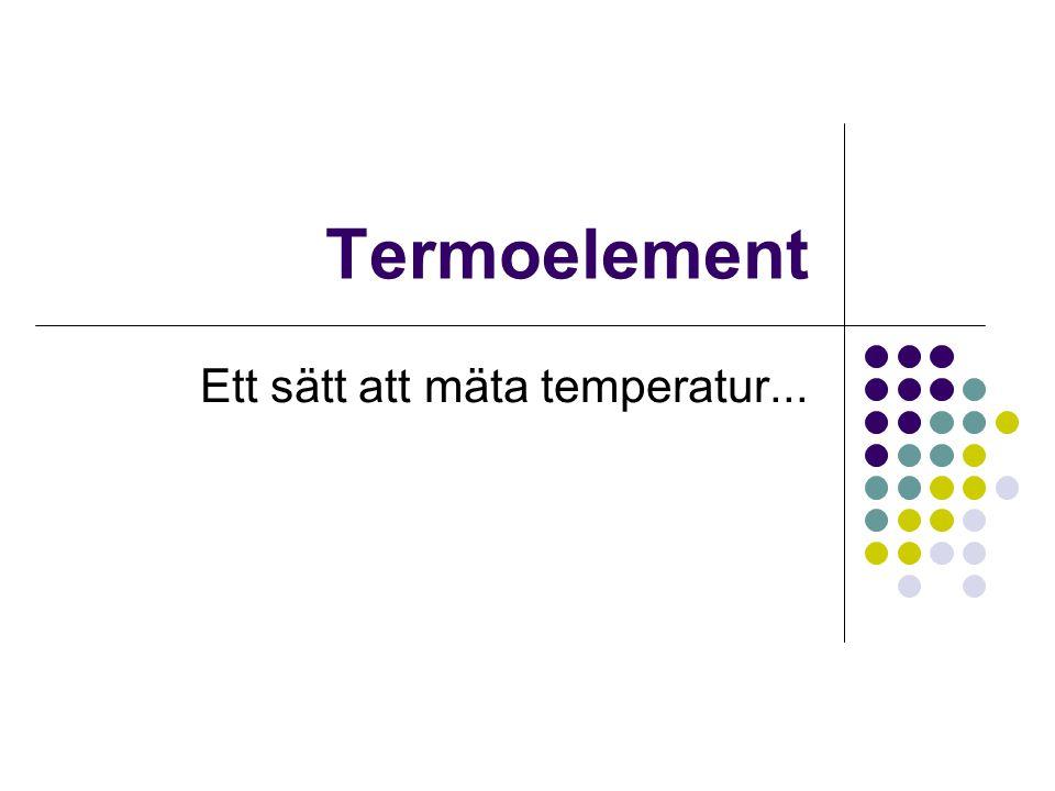 Ett sätt att mäta temperatur...