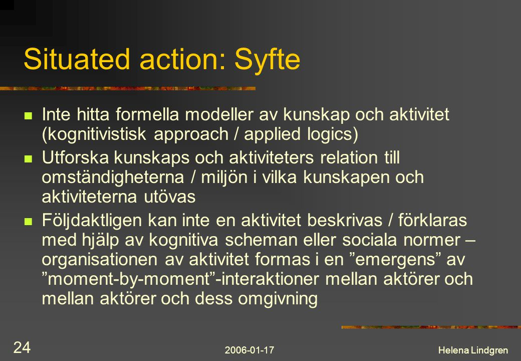 Situated action: Syfte
