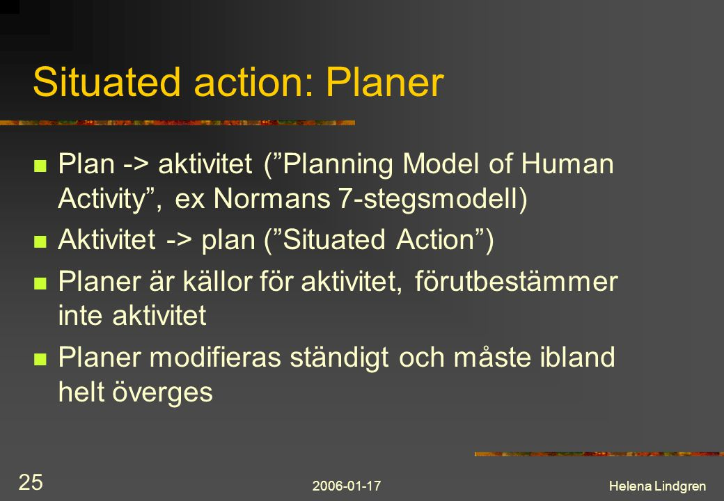 Situated action: Planer