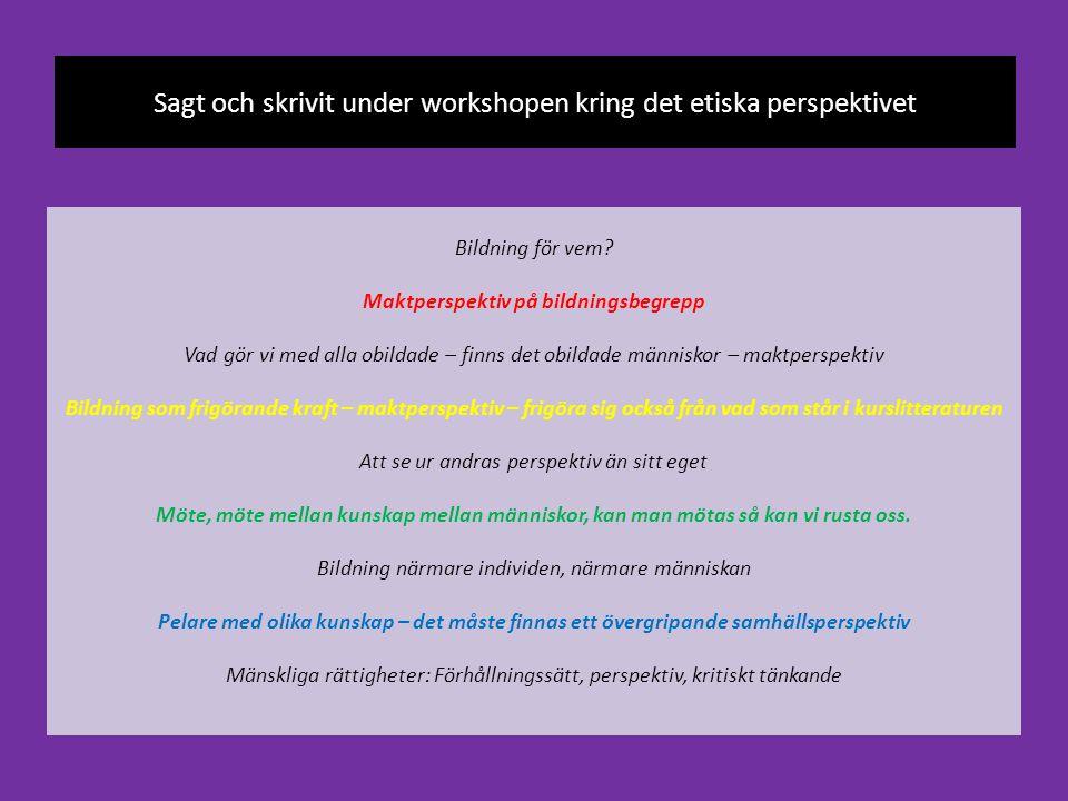 Sagt och skrivit under workshopen kring det etiska perspektivet