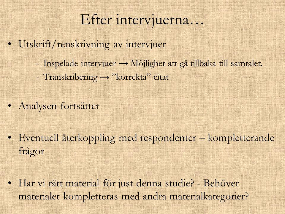 Efter intervjuerna… Utskrift/renskrivning av intervjuer