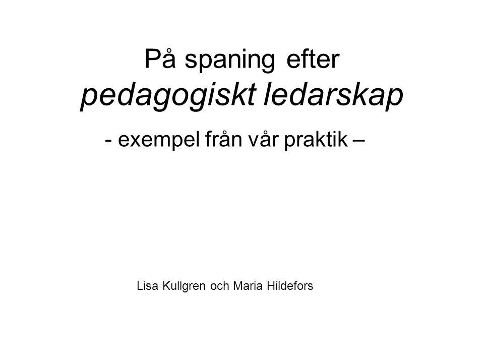 På spaning efter pedagogiskt ledarskap