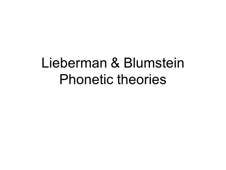 Lieberman & Blumstein Phonetic theories