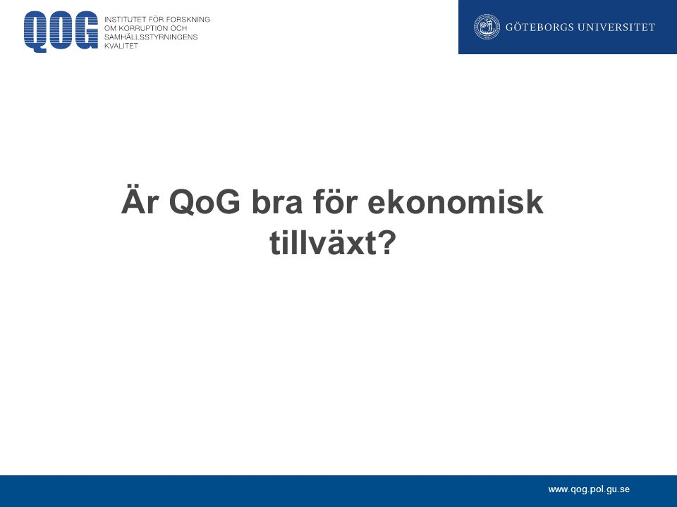 Är QoG bra för ekonomisk tillväxt