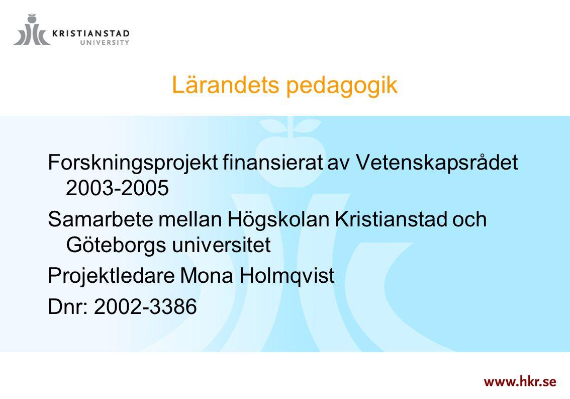 Lärandets pedagogik Forskningsprojekt finansierat av Vetenskapsrådet 2003-2005. Samarbete mellan Högskolan Kristianstad och Göteborgs universitet.
