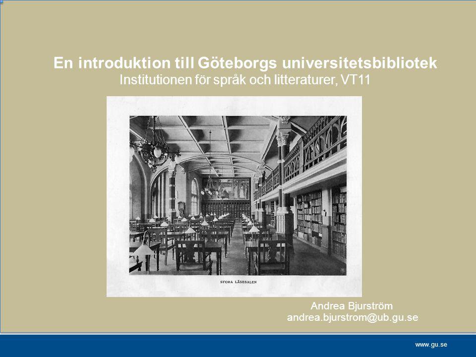 En introduktion till Göteborgs universitetsbibliotek Institutionen för språk och litteraturer, VT11