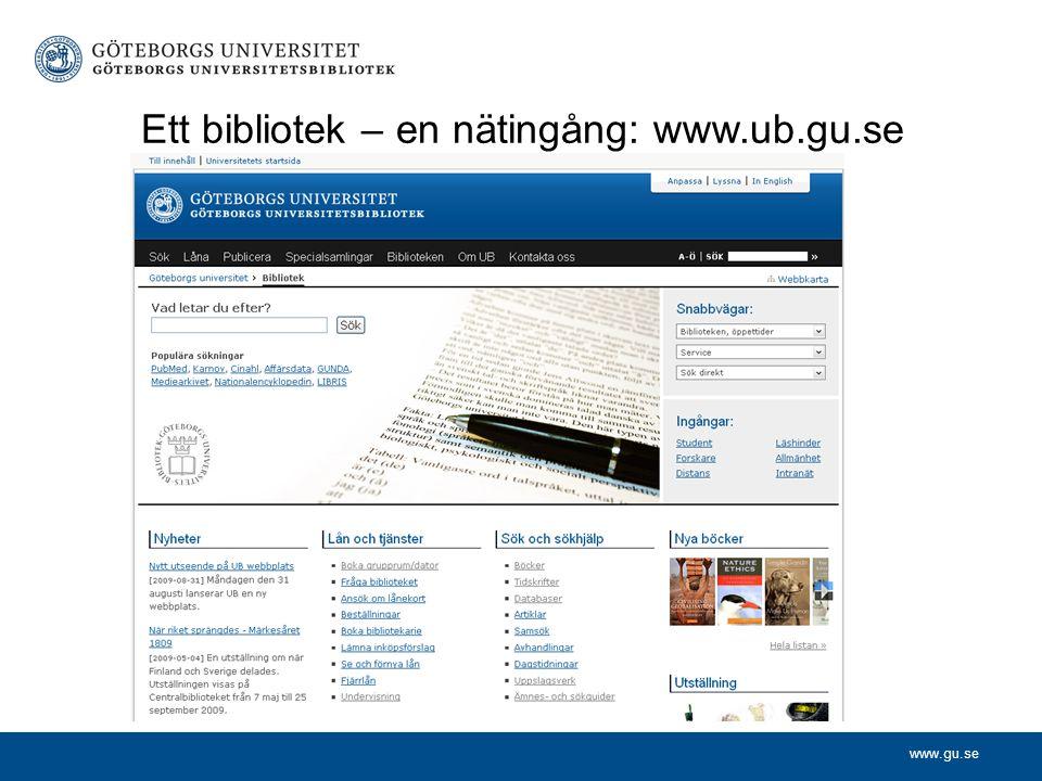 Ett bibliotek – en nätingång: www.ub.gu.se