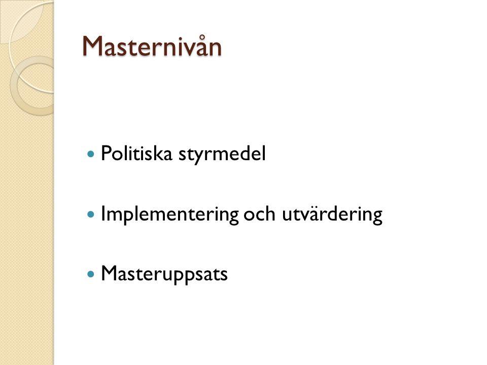 Masternivån Politiska styrmedel Implementering och utvärdering