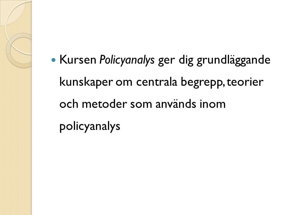 Kursen Policyanalys ger dig grundläggande kunskaper om centrala begrepp, teorier och metoder som används inom policyanalys
