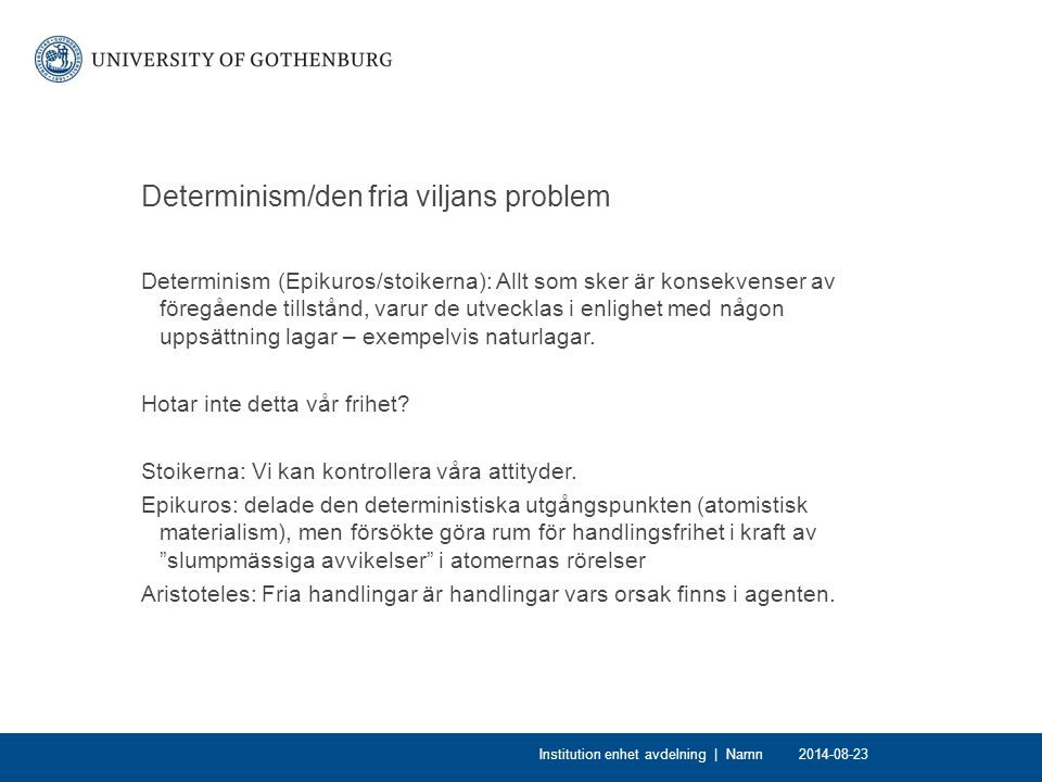 Determinism/den fria viljans problem