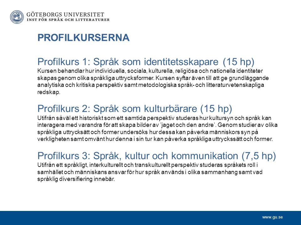 Profilkurs 1: Språk som identitetsskapare (15 hp)