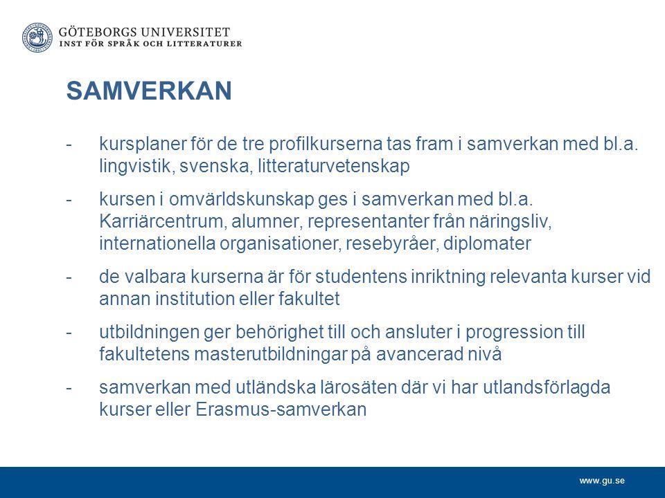 SAMVERKAN kursplaner för de tre profilkurserna tas fram i samverkan med bl.a. lingvistik, svenska, litteraturvetenskap.