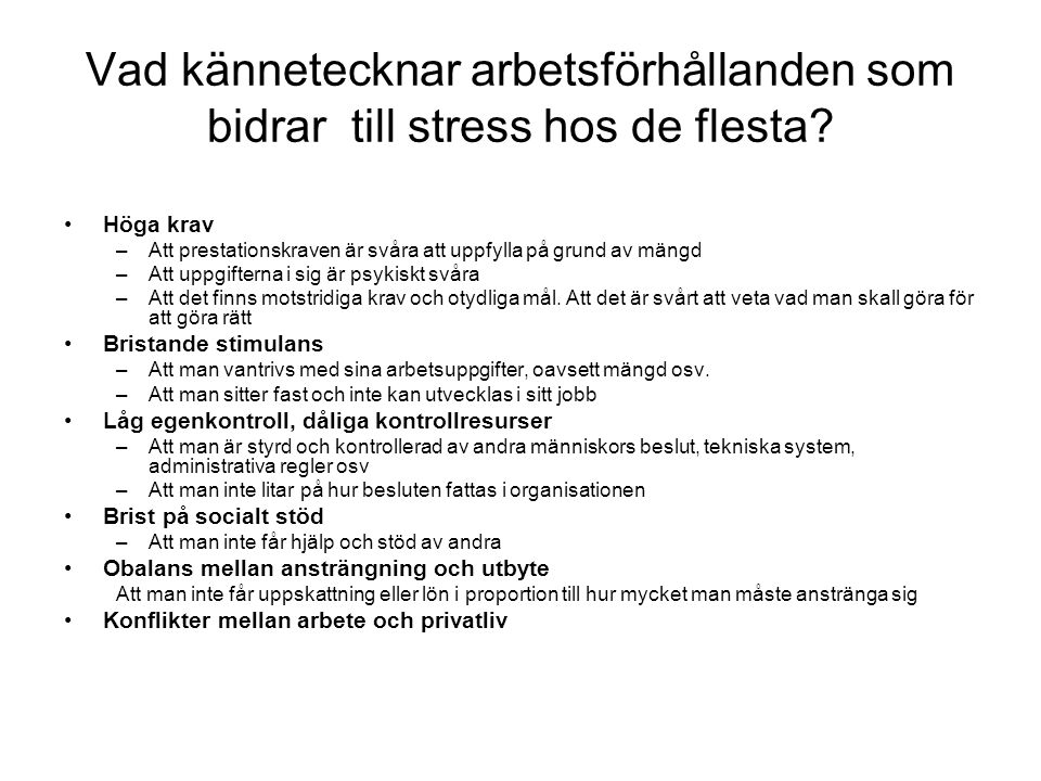 Vad kännetecknar arbetsförhållanden som bidrar till stress hos de flesta