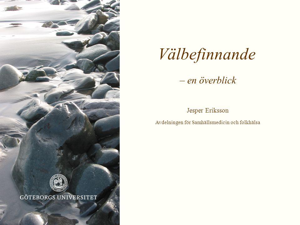 Välbefinnande – en överblick Jesper Eriksson