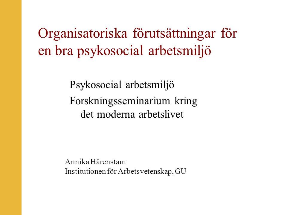 Organisatoriska förutsättningar för en bra psykosocial arbetsmiljö