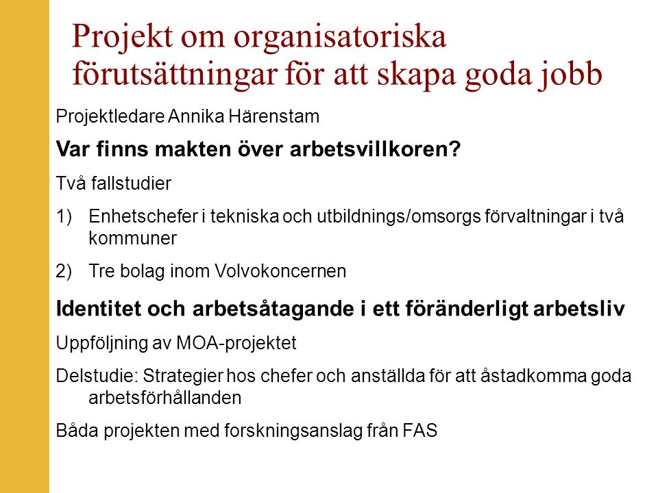Projekt om organisatoriska förutsättningar för att skapa goda jobb