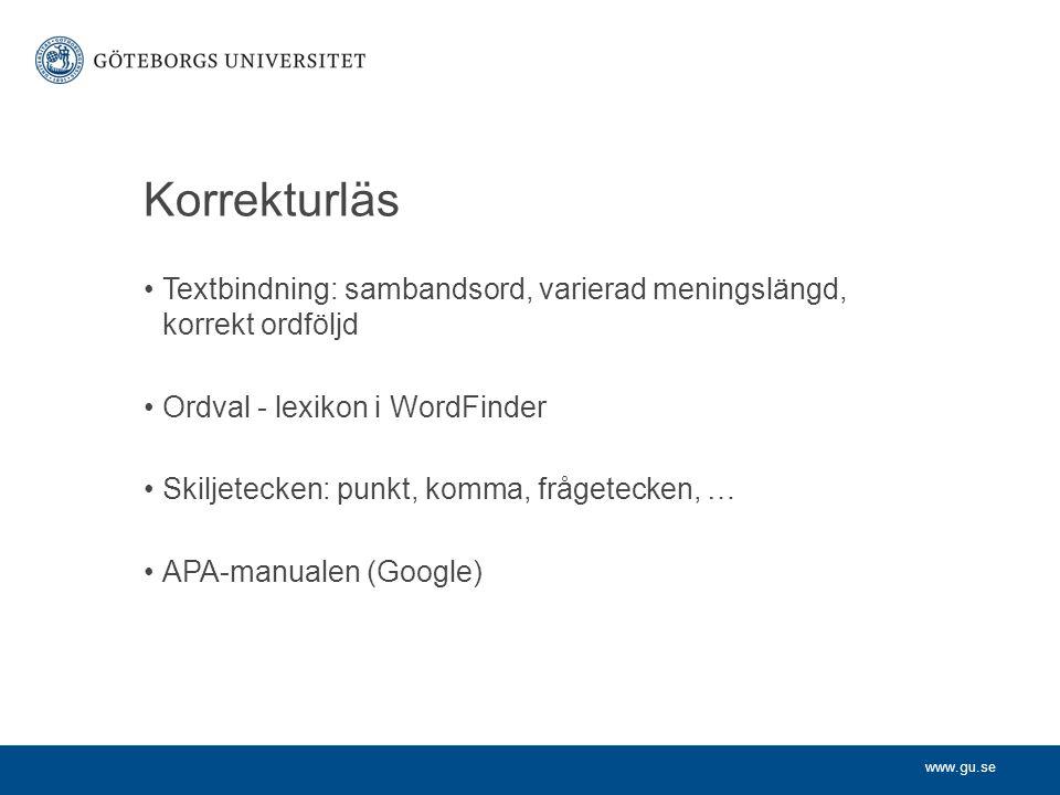 Korrekturläs Textbindning: sambandsord, varierad meningslängd, korrekt ordföljd. Ordval - lexikon i WordFinder.