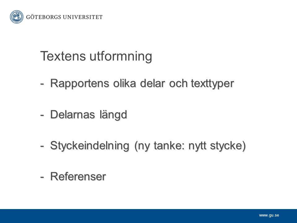 Textens utformning Rapportens olika delar och texttyper Delarnas längd