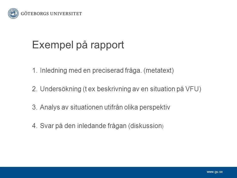 Exempel på rapport Inledning med en preciserad fråga. (metatext)