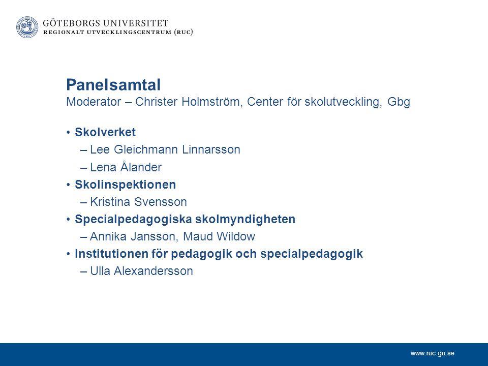 Panelsamtal Moderator – Christer Holmström, Center för skolutveckling, Gbg