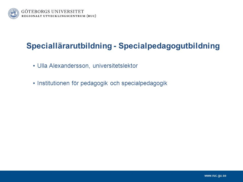 Speciallärarutbildning - Specialpedagogutbildning