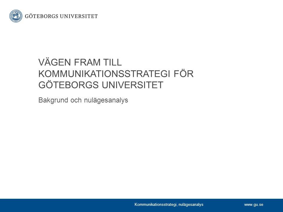 VÄGEN FRAM TILL KOMMUNIKATIONSSTRATEGI FÖR GÖTEBORGS UNIVERSITET