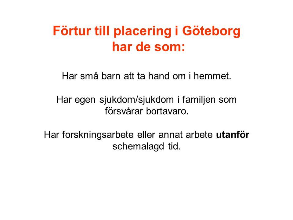 Förtur till placering i Göteborg har de som: